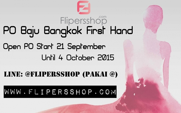 PO Baju Premium Bangkok 21 September – 04 October 2015.